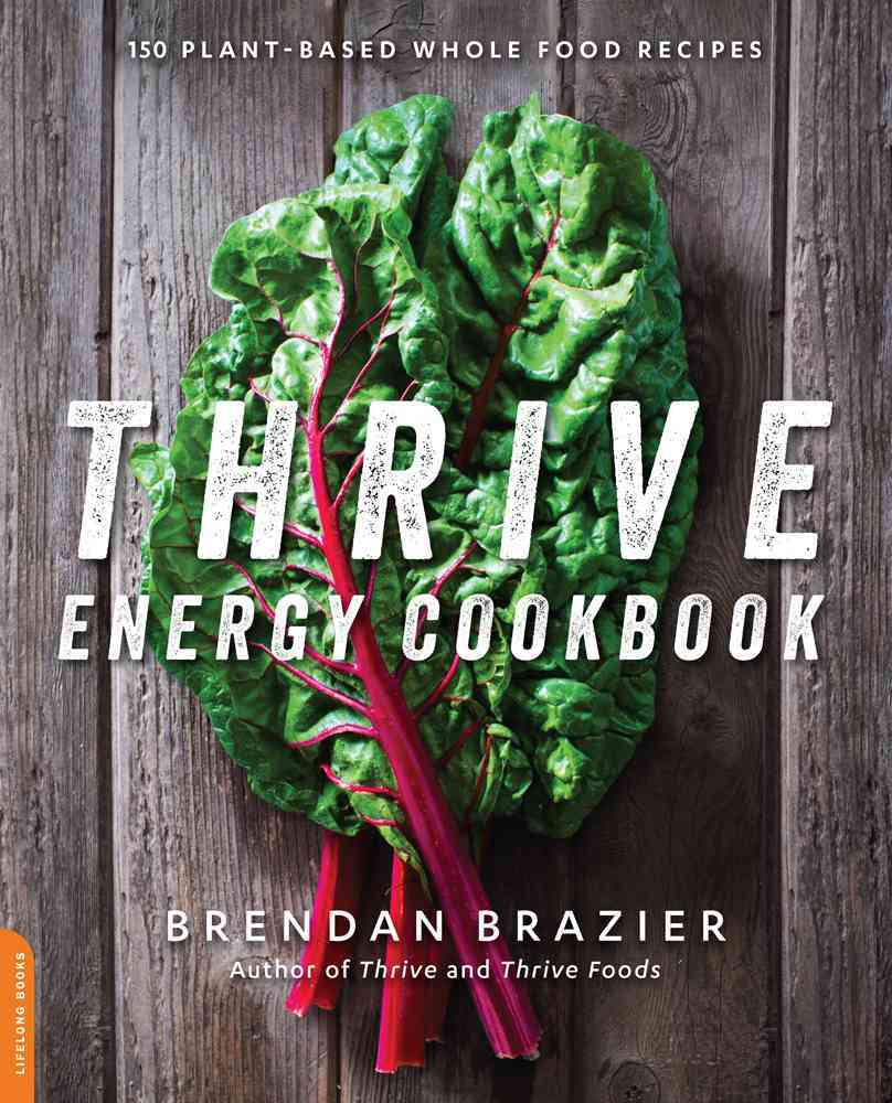 The Thrive Energy Cookbook By Brazier, Brendan