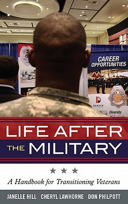 Life After the Military By Hill, Janelle/ Lawhorne, Cheryl/ Philpott, Don